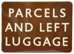 A BR(W) enamel sign displaying 'PARCELS / AND LEFT / LUGGAGE',with white letters on a brown ground,