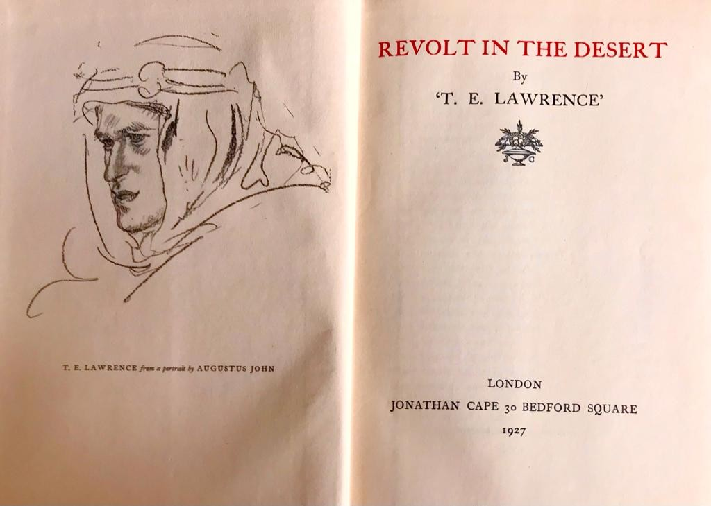 T E LAWRENCE- 'REVOLT IN THE DESERT', PUBLISHED CAPE 1927