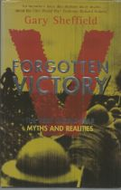 Forgotten Victory The First World War Myths and Realities. Signed hardback book with dust jacket
