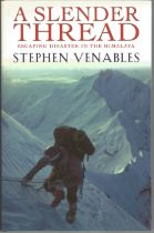 A Slender Thread Escaping Disaster in The Himalaya by Stephen Venables. Unsigned hardback book