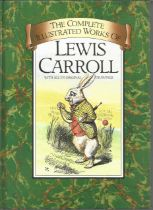 The Complete Illustrated works of Lewis Carroll. Unsigned hardback book with no dust jacket