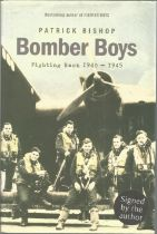 Bomber Boys by Patrick Bishop. Signed hardback book with dust jacket published in 2007 in Great