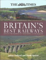 Britain's Best Railways by Julian Holland and David Spaven. Unsigned hardback book with dust