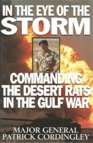 In The Eye of The Storm Commanding the Desert Rats in the Gulf War by Major General Patrick