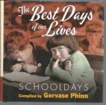 The Best Days of Our Lives Schooldays by Gervase Phinn. Signed dedicated small hardback book with
