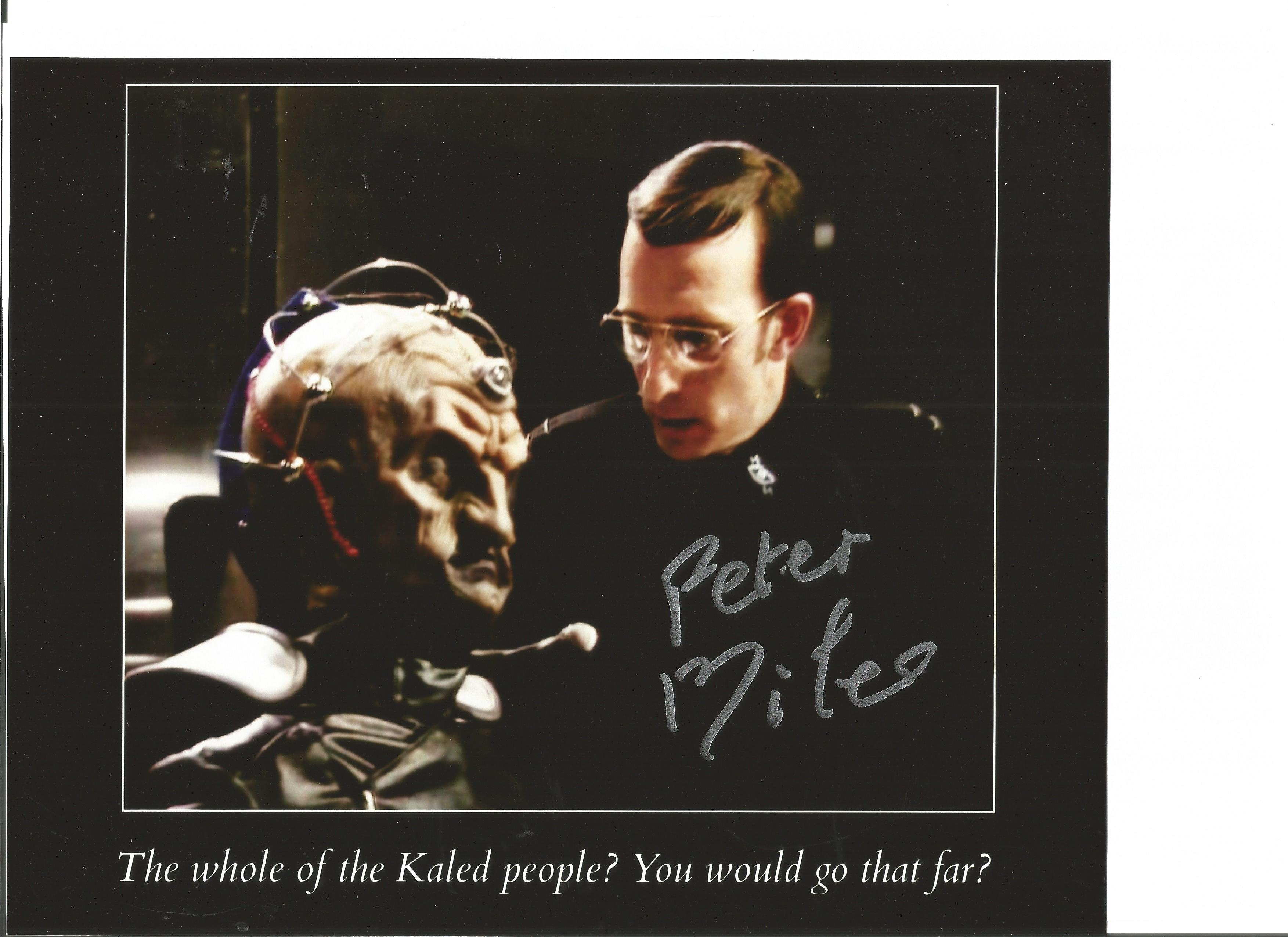 Dr Who actor Peter Miles signed 10x8 inch colour photo. Good condition. All autographs come with a