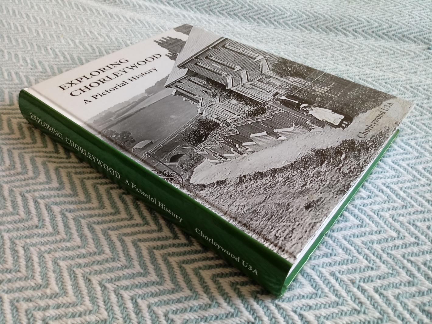 Exploring Chorleywood A Pictorial History by Members of Chorleywood U3A Sue Clark, David