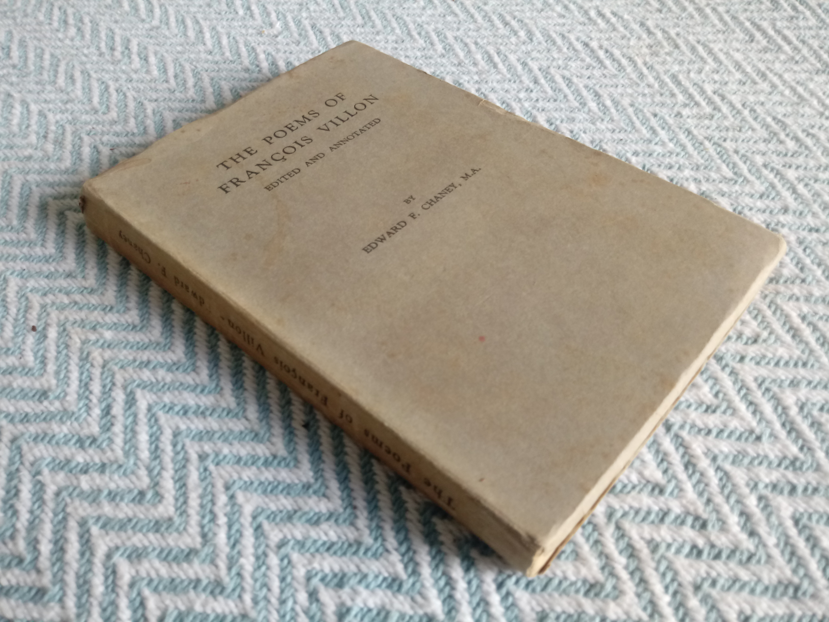 The Poems Of Francois Villon by Edward F. Chaney M. A. softback book 198 pages signed by owner