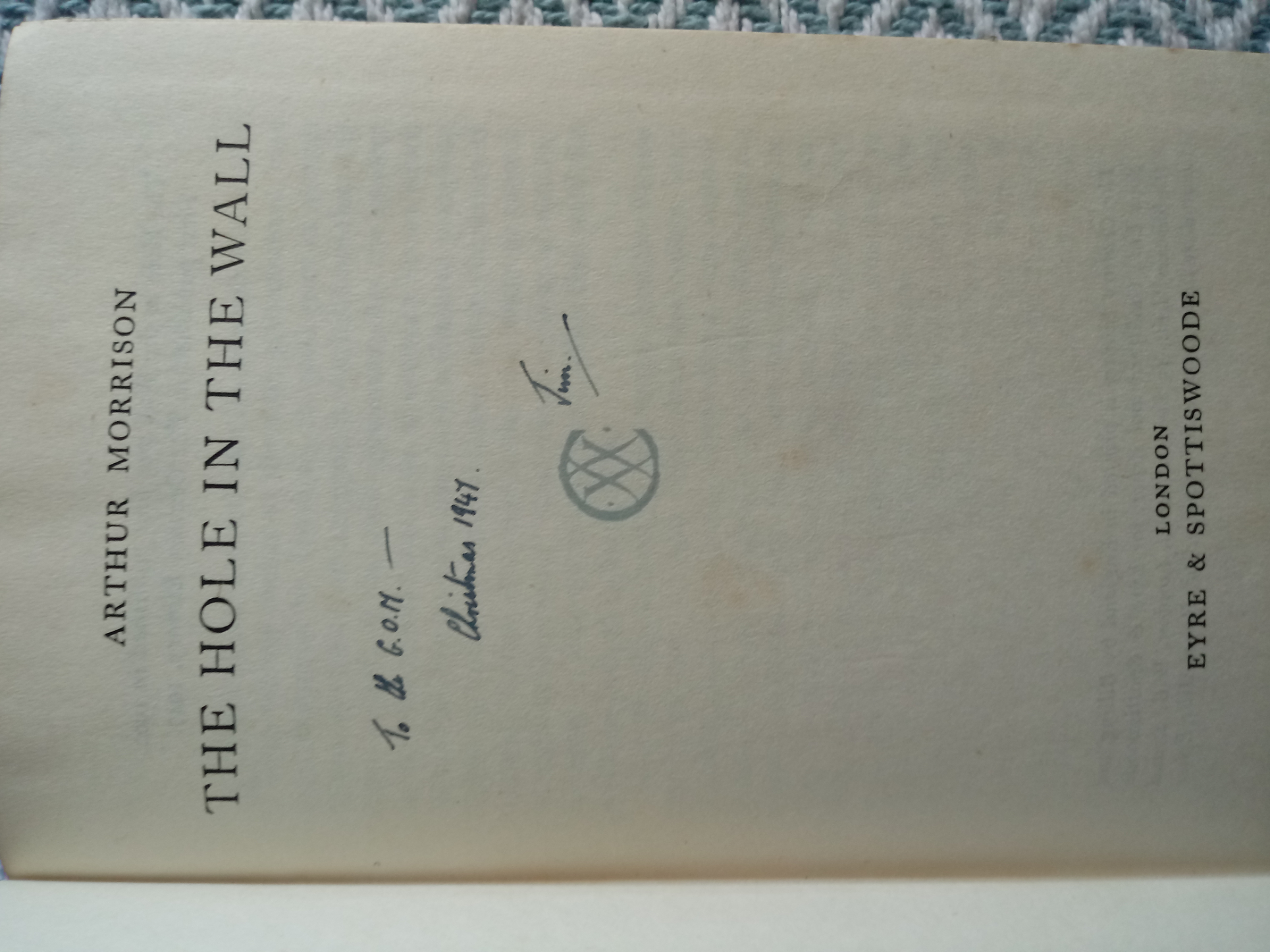 The Hole In The Wall by Arthur Morrison hardback book 223 pages inscribed on title page Published - Image 3 of 4