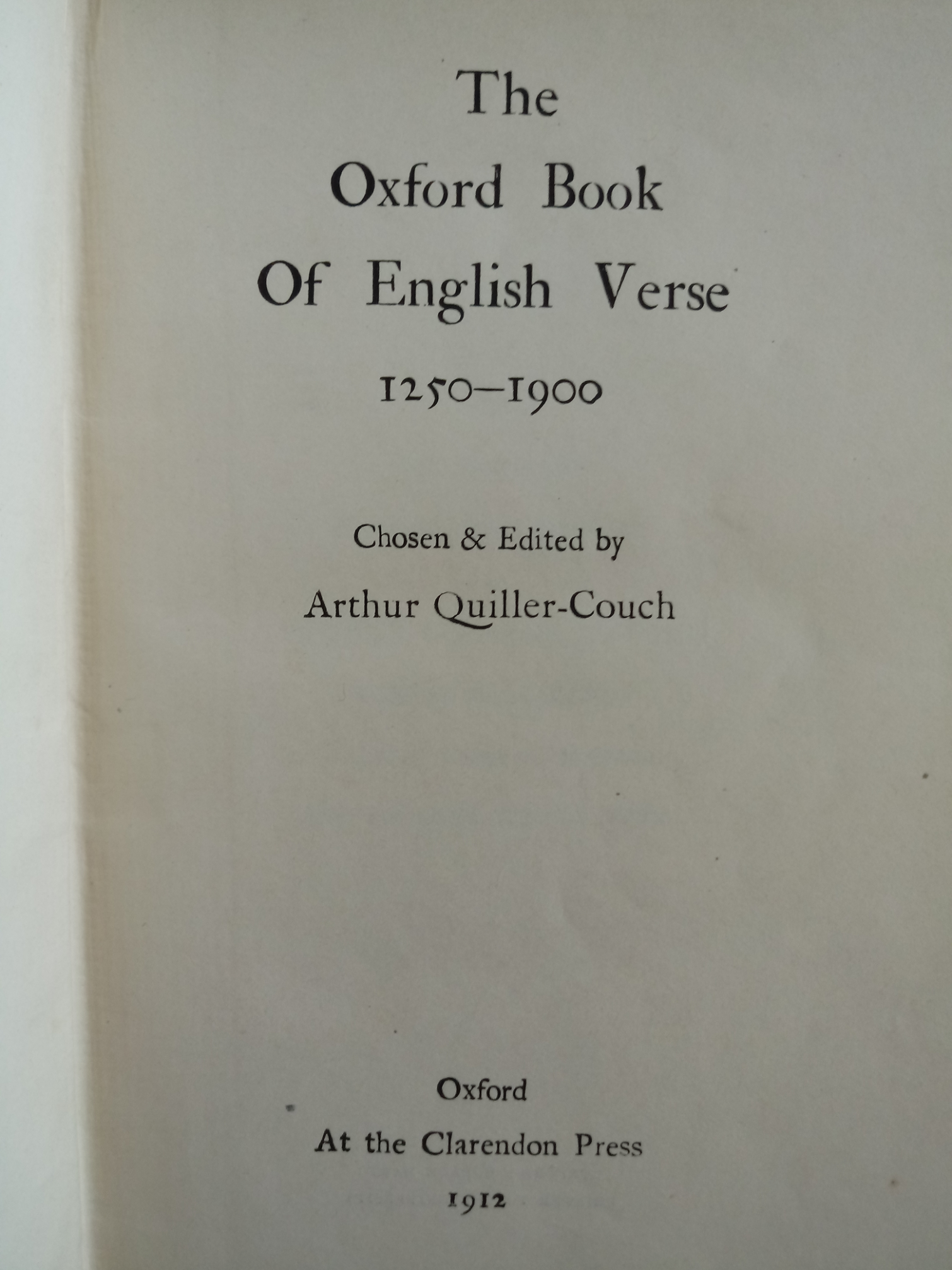 The Oxford book of English Verse 1250-1900 edited by Arthur Qquiller-Couch 1084 pages Published 1912 - Image 4 of 4