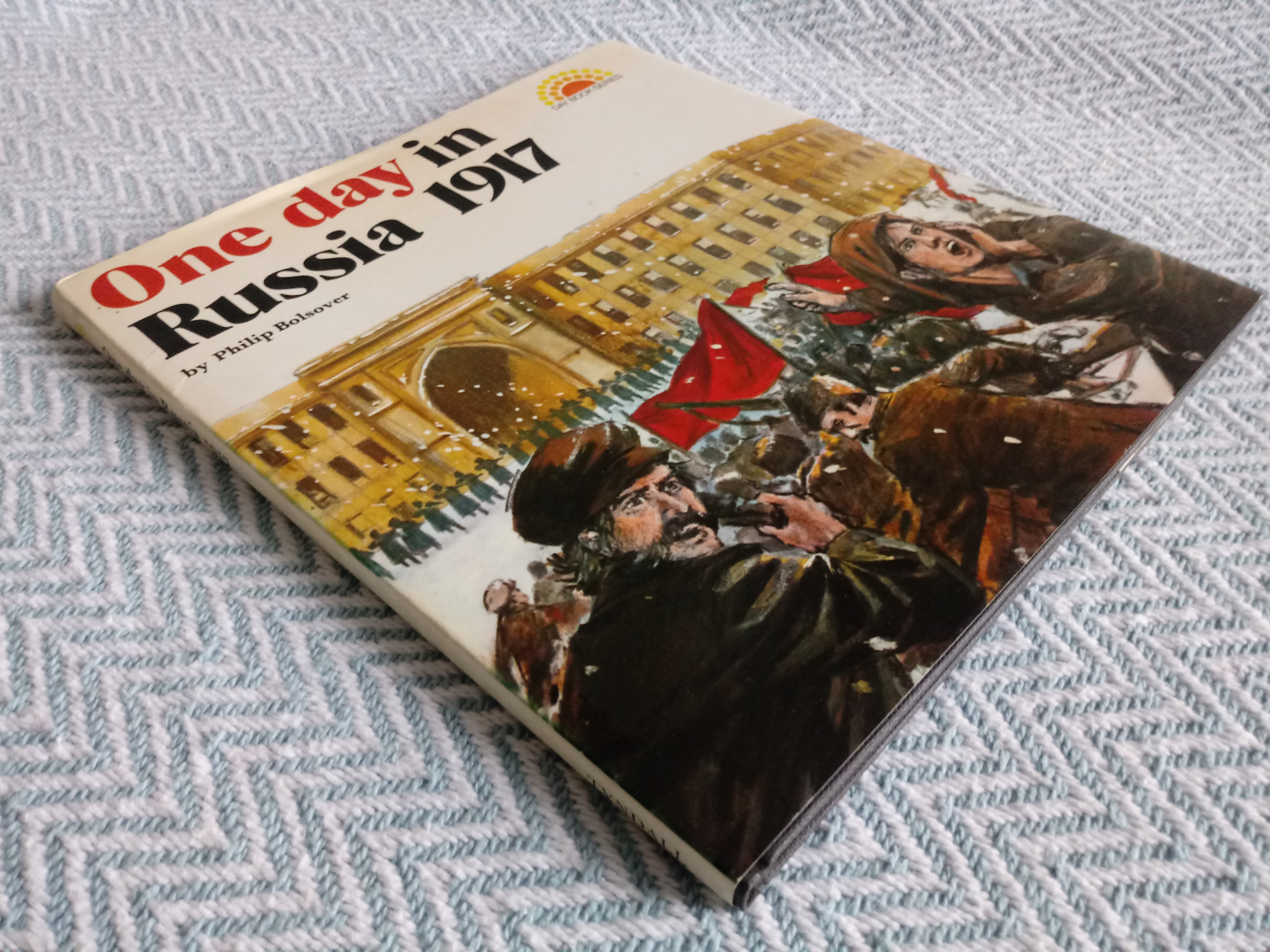 One Day in Russia 1917 by Philip Bolsover hardback book 48 pages Published 1974 Robert Tyndall