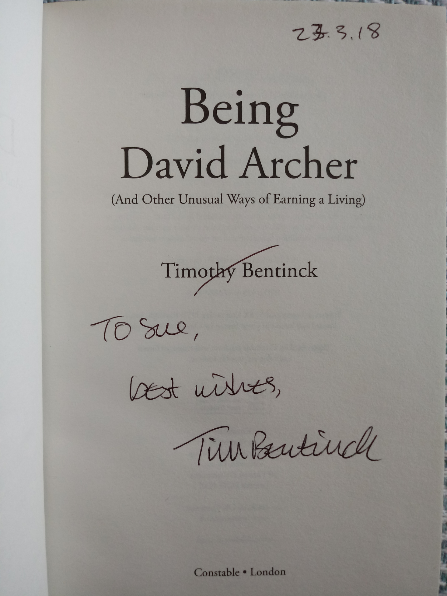 Being David Archer And Other Unusual Ways of Earning a Living by Timothy Bentinck hardback book - Image 2 of 3