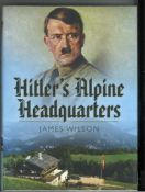 World War II hardback book titled Hitlers Alpine Headquarters signed on the inside title page by 8