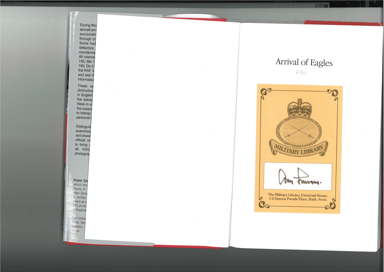 World War II Adolf Galland signed hardback book titled Arrival of Eagles Luftwaffe Landings in - Image 2 of 2