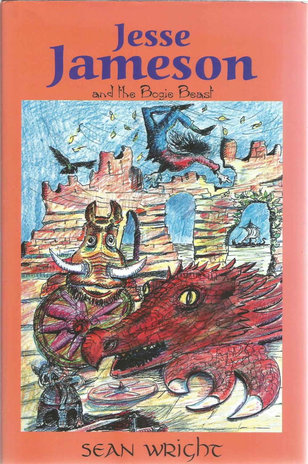 Jesse Jameson and the Bogie Beast by Sean Wright. Signed by the Author special limited edition