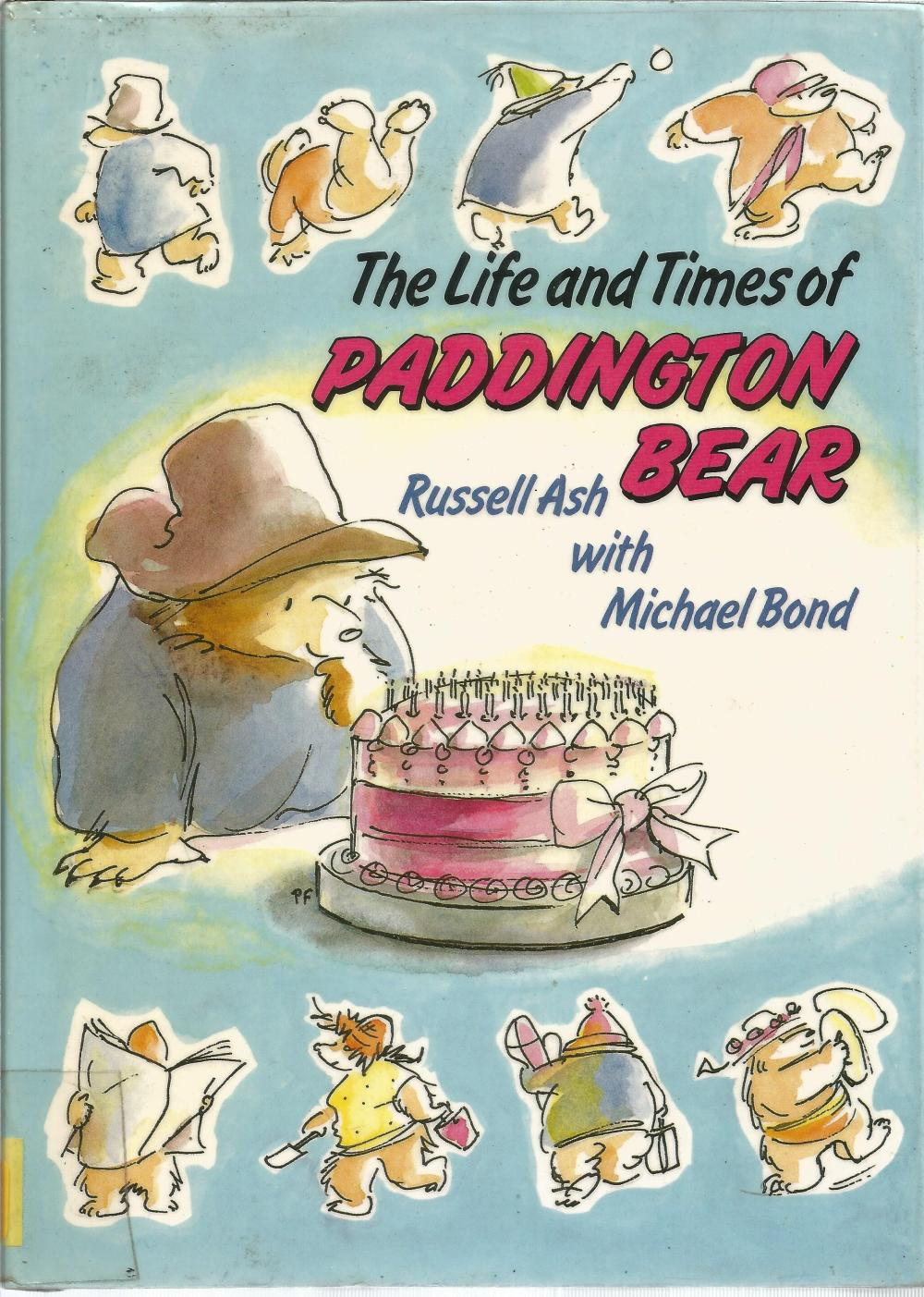 The Life and Times of Paddington Bear by Russell Ash and Michael Bond. Unsigned hardback book
