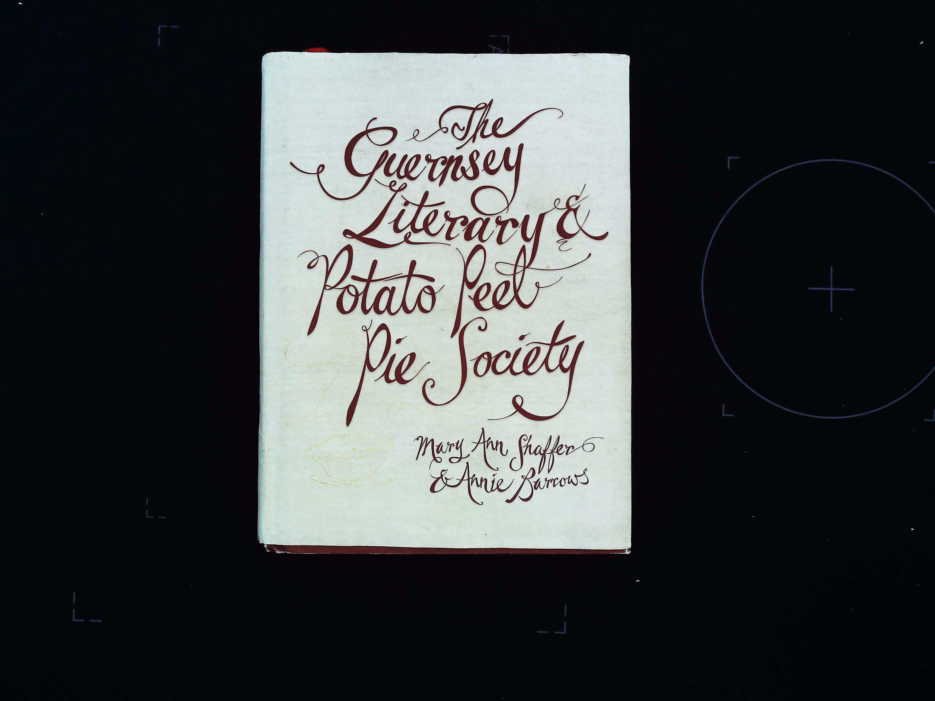 The Guernsey Literary and Potato Peel Pie Society hardback book by Mary Ann Shaffer and Annie