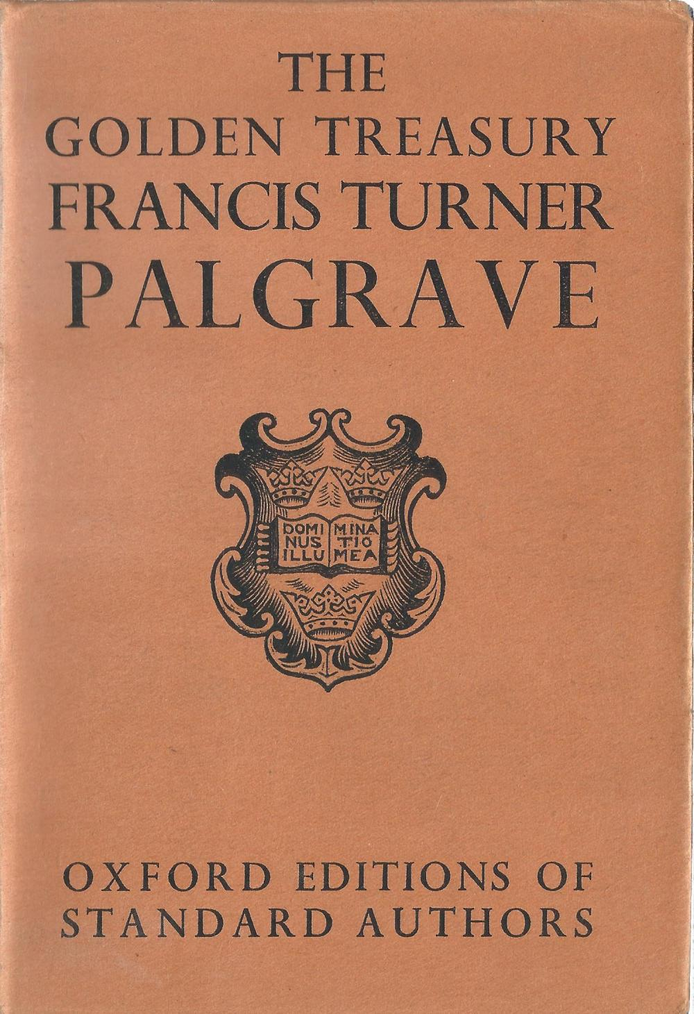 The Golden Treasury by Frances Turner Palgrave. Unsigned hardback book with dust jacket published