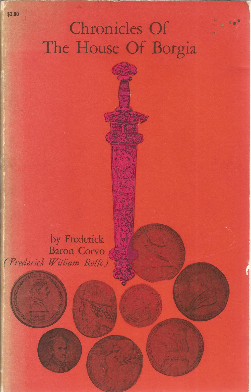 Chronicles of The House of Borgia by Frederick Baron Corvo. Unsigned paperback book with no dust
