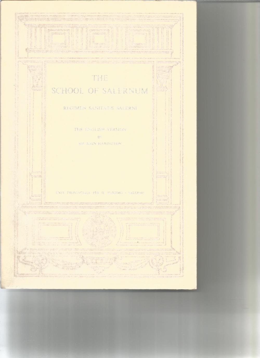 The School of Salernum by Sir John Harington. Unsigned paperback book printed in Italy no dated