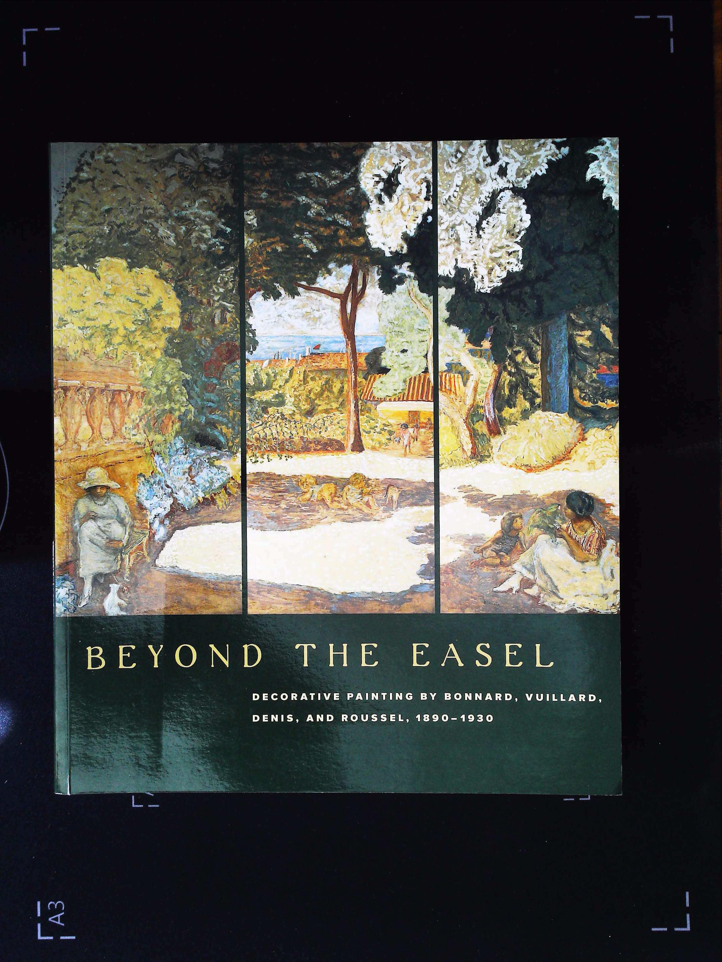 Beyond The Easel Decorative Painting By Bonnard. Vuillard, Denis And Roussel 1890-1930 paperback