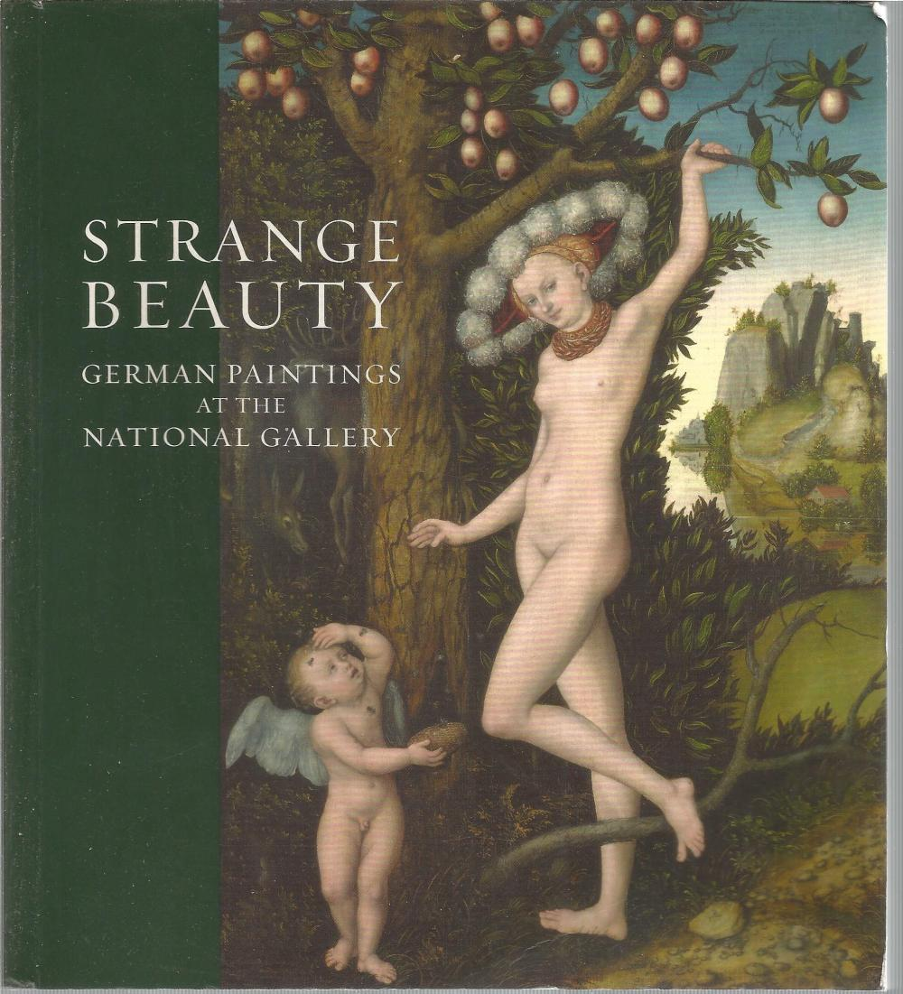 Strange Beauty German Paintings at the National Gallery by Caroline Bugler. Unsigned paperback