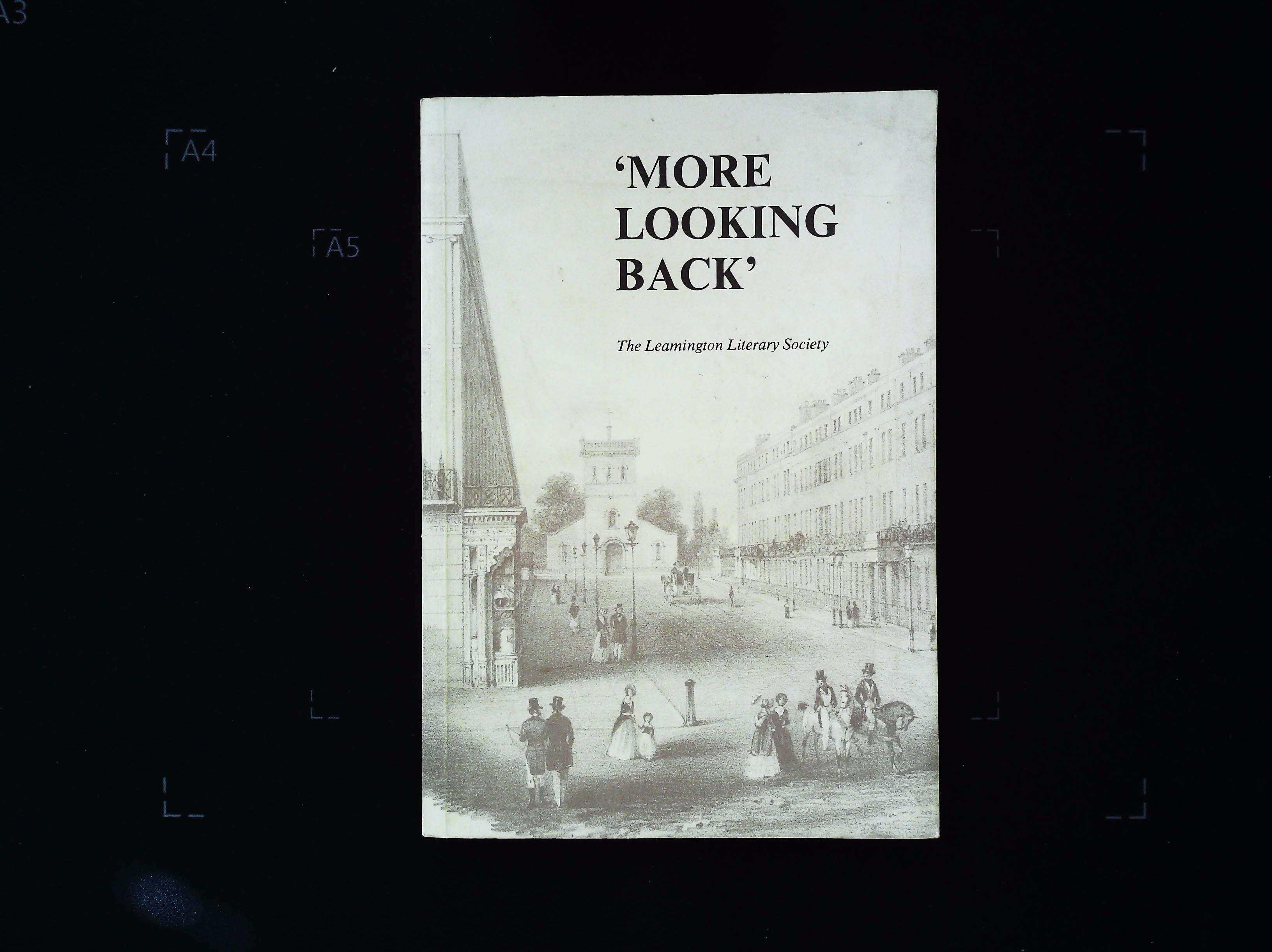More Looking Back paperback book by The Leamington Literary Society. Published 1980. 181 pages.