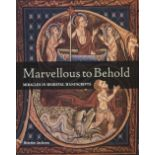 Marvellous to Behold Miracles in Medieval Manuscripts by Deidre Jackson. Unsigned large hardback