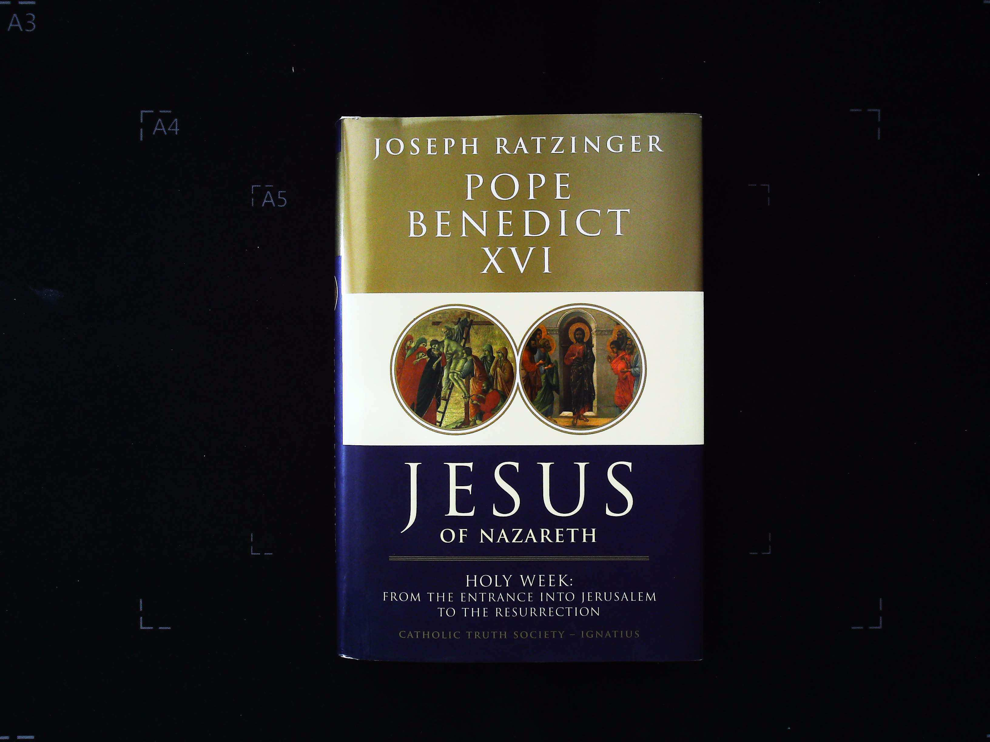 Jesus Of Nazareth Part 2 Holy Week From The Entrance Into Jerusalem To The Resurrection hardback