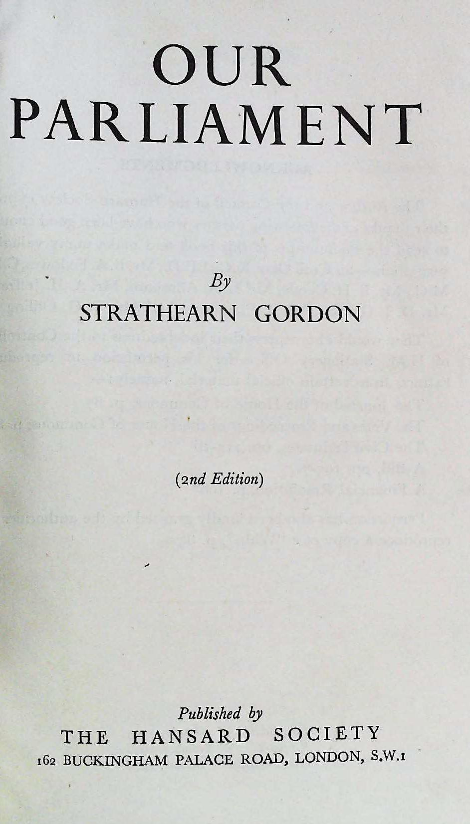 Our Parliament hardback book by Strathearn Gordon. Published 1946 Hansard Society. Previous owner - Image 3 of 4