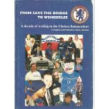 From Save the Bridge to Wemberlee A decade of writing in the Chelsea Independent by Mark Meehan.