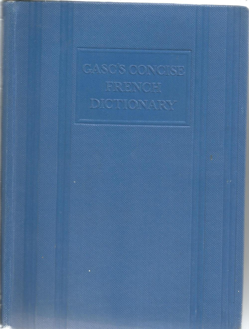 Gasc's Concise Dictionary of the French and English Languages. Unsigned hardback book with no dust