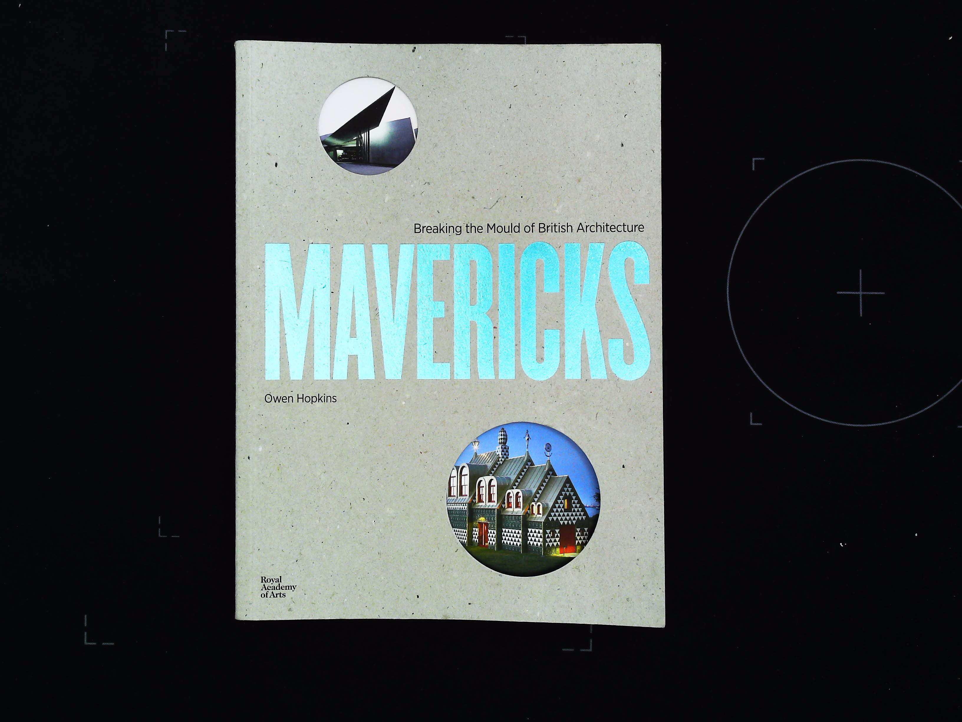 Mavericks Breaking The Mould Of British Architecture paperback book by Owen Hopkins. Published