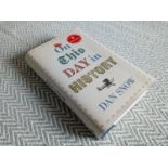 On This Day In History by Dan Snow hardback book signed by author 412 pages Published 2018 John