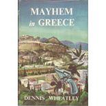 Mayhem in Greece by Dennis Wheatley. Unsigned hardback book with dust jacket published in 1962 in