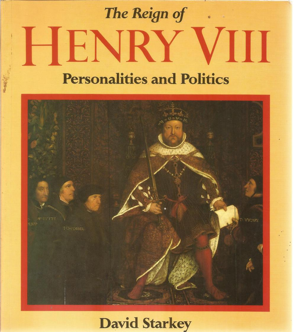 The Reign of Henry VIII Personalities and Politics by David Starkey. Unsigned paperback book with no