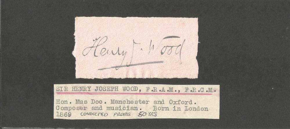 Sir Henry Wood signature piece signed album page cutting fixed to 8x3 black card. Sir Henry Joseph