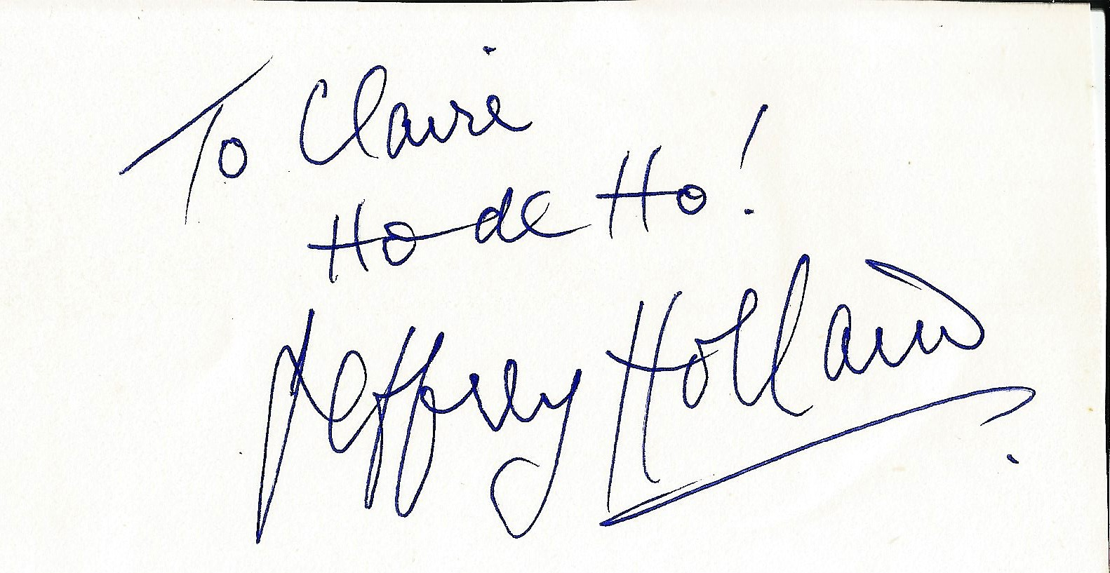 Jeffrey Holland 3x5 signed and dedicated page. Holland is an English actor well known for roles in