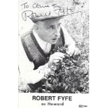 Robert Fyfe signed and dedicated 6x4 black and white photograph. Fyfe is a Scottish actor, best