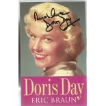 Eric Braun Signed book. Titled Doris Day. A First Edition, Sixth impression paperback book, set in a