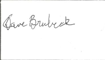 Dave Brubeck small signed white card. Good condition. All autographs come with a Certificate of