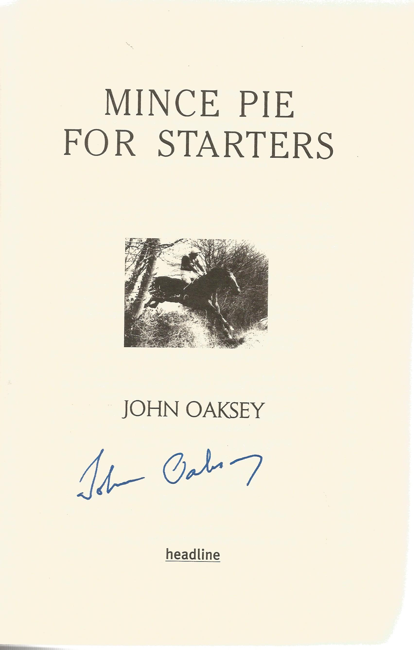 John Oaksey Signed Horse Racing Hardback Book 'Mince Pies For Starters'. Good condition. All - Image 2 of 3