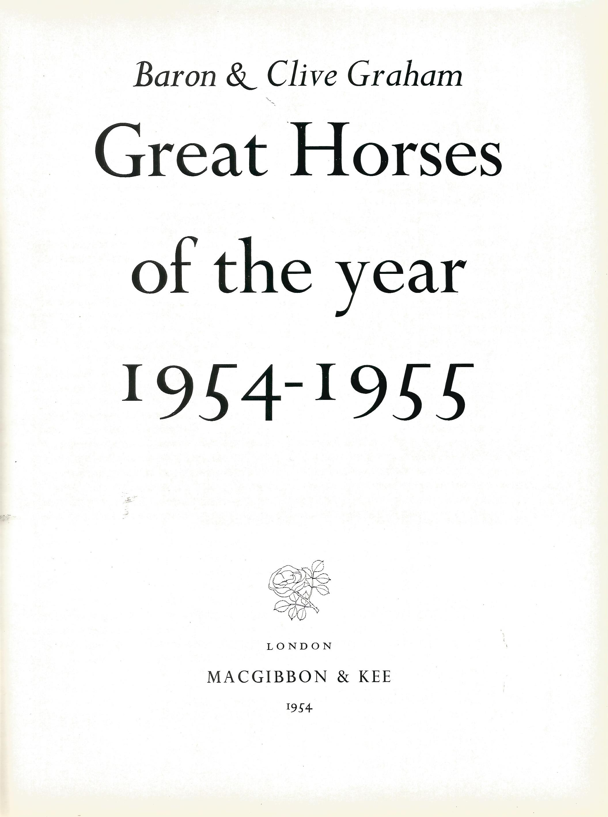 Baron & Clive Graham hardback book Great Horses of the Year 1954 1955 published by Macgibbon & Kee - Image 2 of 2
