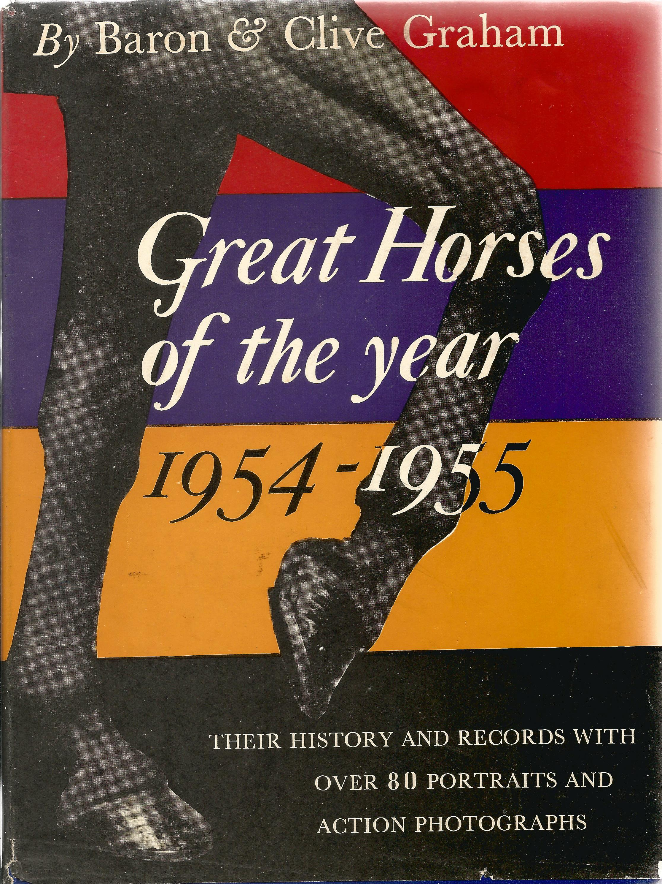 Baron & Clive Graham hardback book Great Horses of the Year 1954 1955 published by Macgibbon & Kee