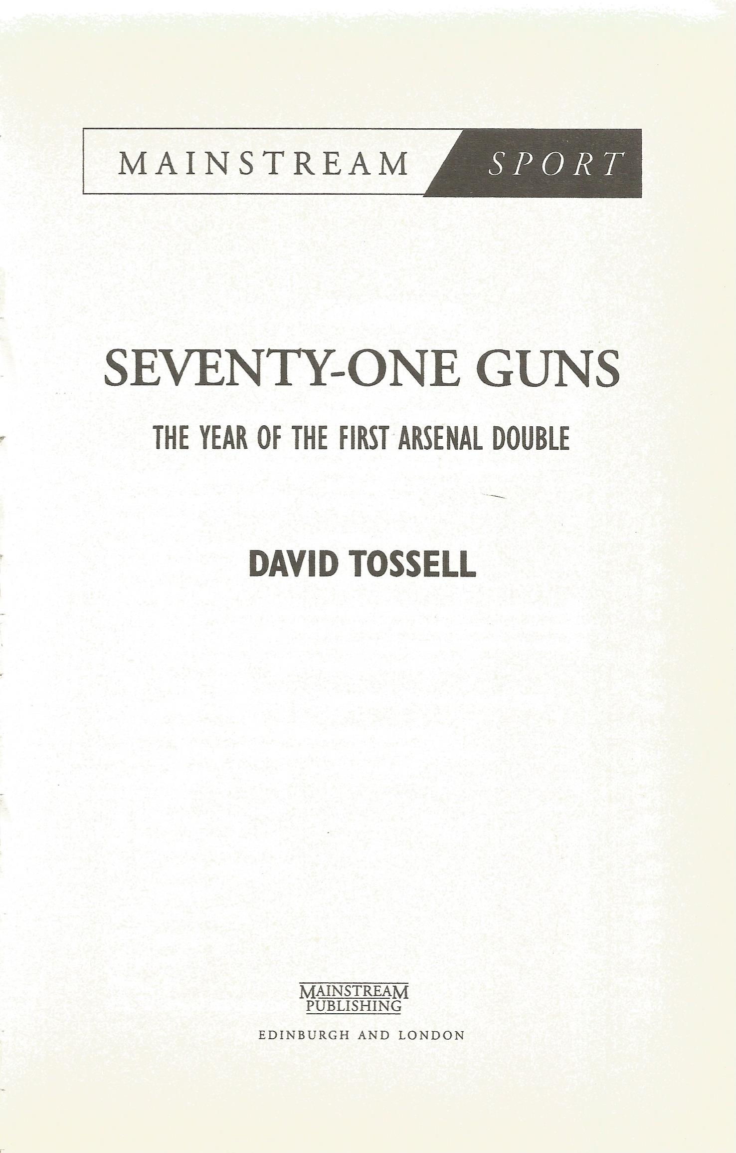 Seventy One Guns by David Tossell. The Year Of the First Arsenal Double. First Edition, Paperback - Image 2 of 3