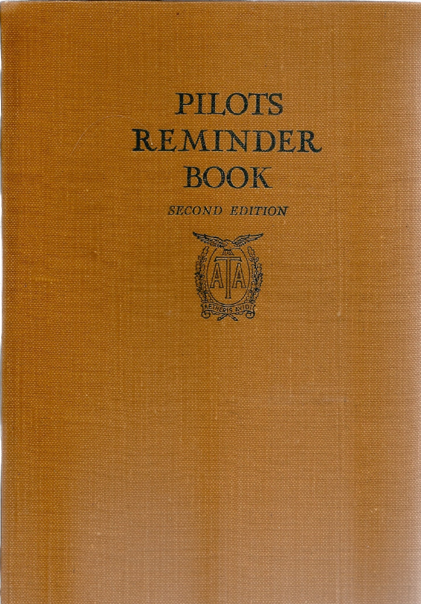 J. Arnold V. Watson. Pilots Reminders Book 2nd Edition. Hardback book, signed by the author.