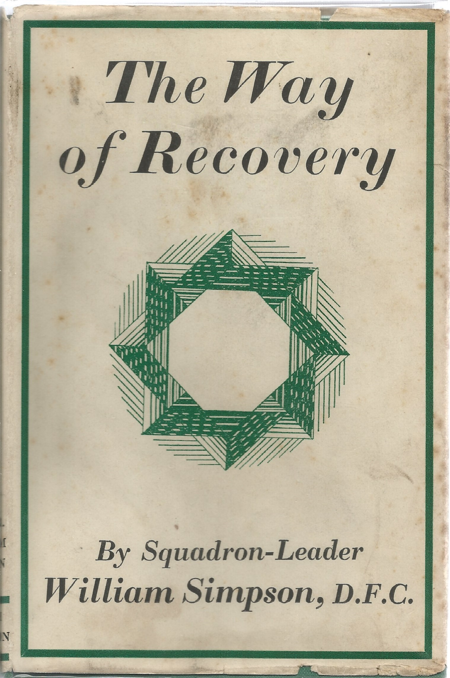 William Simpson DFC. The Way Of Recovery. WW2 First edition book, showing signs of age. Signed by