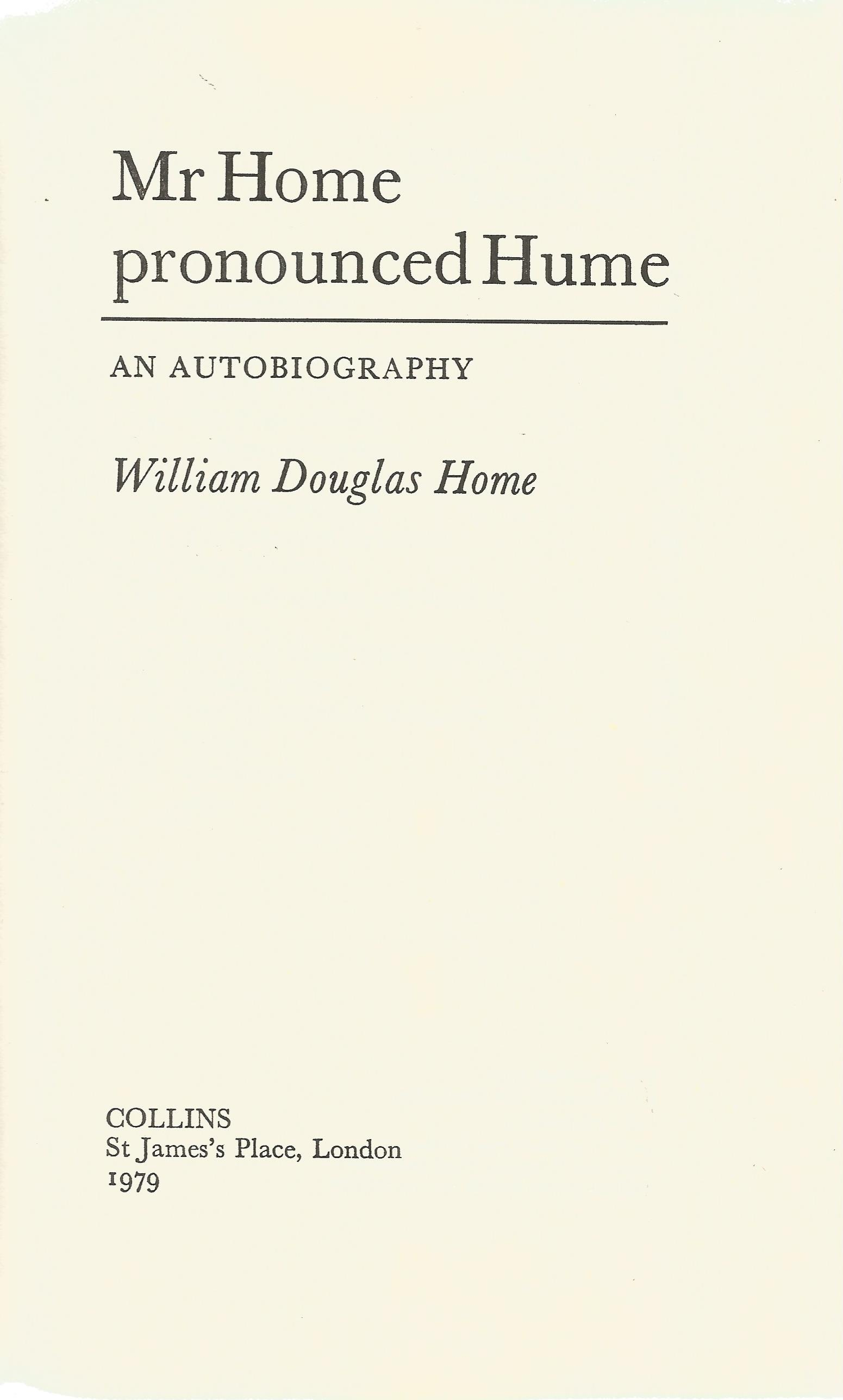 William Douglas Home Signed hardback book Mr Home pronounced Hume An Autobiography 1979 First - Image 3 of 3