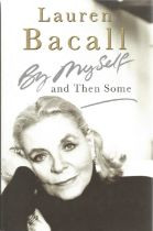 Lauren Bacall signed hardback book By myself and then some.