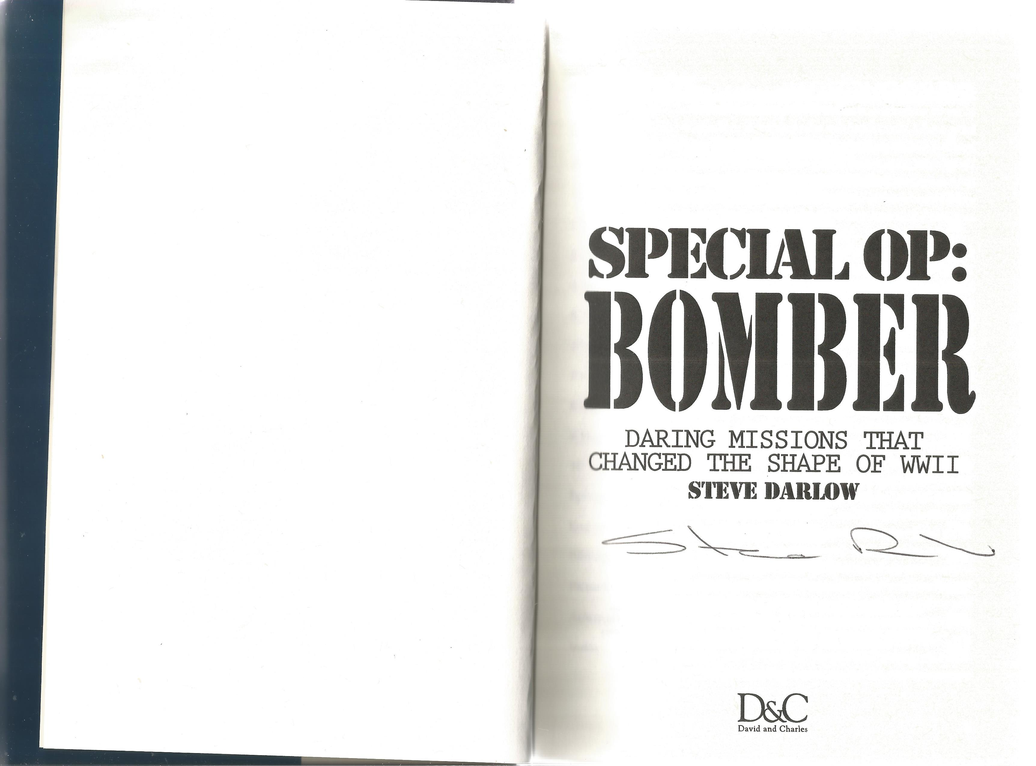 Steve Darlow. Special Op: Bomber. Daring Missions That Changed the Shape of WW2. A First Edition - Image 3 of 4